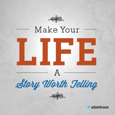 Image result for make your life a story worth telling